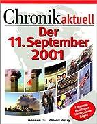 Der 11. September 2001. Chronik aktuell