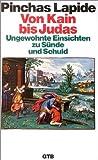 Lapide, Pinchas: Von Kain bis Judas. Ungewohnte Einsichten zu Sünde und Schuld.