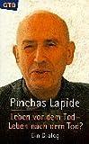 Pinchas Lapide: Leben vor dem Tod. Leben nach dem Tod.
