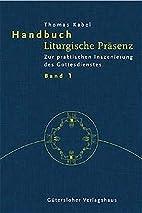 Handbuch Liturgische Präsenz 1. Zur…