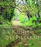 Die Kunst des Pilgerns by Andrea Skevington