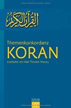 Themenkonkordanz Koran by Adel Theodor…