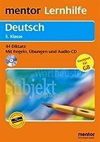 Deutsch. Diktate 5. Klasse. 44 Diktate - Mit…