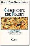 Duby, Georges: Geschichte der Frauen, 5 Bde., Bd.3, Frühe Neuzeit