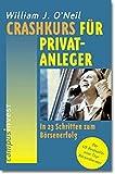 ONeil, William J.: Crashkurs für Privatanleger. In 23 Schritten zum Börsenerfolg.