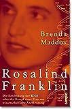Maddox, Brenda: Rosalind Franklin.