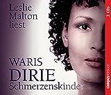 Dirie, Waris: Schmerzenskinder. 3 CD's