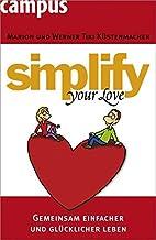Simplify Your Love: Gemeinsam einfacher und…