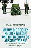 Mark Buchanan: Warum die Reichen reicher werden und Ihr Nachbar so aussieht wie Sie: Neue Erkenntnisse aus der Sozialphysik