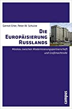 Die Europäisierung Russlands: Moskau…