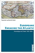 Europeans engaging the Atlantic : knowledge…