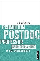 Promotion - Postdoc - Professur:…