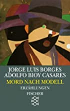 Mord nach Modell by Jorge Luis Borges