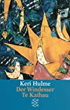 Keri Hulme: Der Windesser Te Kaihau.