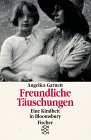 Garnett, Angelica: Freundliche Täuschungen. Eine Kindheit in Bloomsbury.