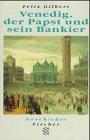 Felix Gilbert: Venedig, der Papst und sein Bankier.
