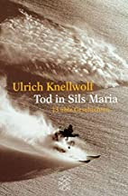 Tod in Sils Maria by Ulrich Knellwolf