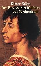 Der Parzival des Wolfram von Eschenbach by…