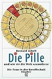 Asbell, Bernard: Die Pille und wie sie die Welt veränderte.