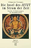 Trungpa, Chögyam: Die Insel des JETZT im Strom der Zeit. Bardo- Erfahrungen im Buddhismus.