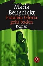 Fräulein Gloria geht baden: Roman by…