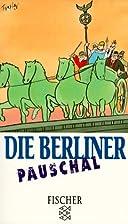 Die Berliner pauschal. by Martin Betz