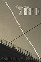 Silberfaden. by Ricarda Junge
