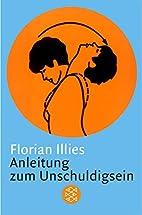 Anleitung zum Unschuldigsein by Florian…