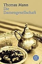 Die Damengesellschaft by Thomas Mann