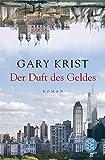 Gary Krist: Der Duft des Geldes