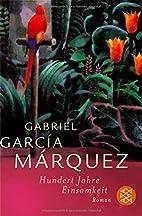 Hundert Jahre Einsamkeit by Gabriel…