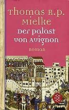 Der Palast von Avignon by Thomas R. P.…