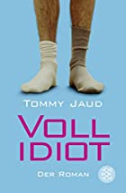 Vollidiot by Tommy Jaud
