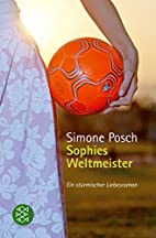Sophies Weltmeister by Simone Posch