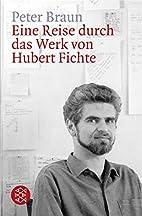 Eine Reise durch das Werk von Hubert Fichte…