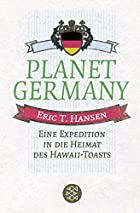 Planet Germany. Eine Expedition in die…