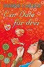 Ein Date für drei: Roman - Debbie Carbin