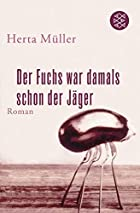 The Fox Was Always a Hunter by Herta Müller