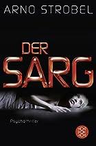 Der Sarg: Psychothriller by Arno Strobel