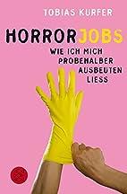 Horrorjobs: Wie ich mich probehalber…