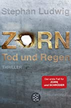 Zorn - Tod und Regen: Thriller by Stephan…
