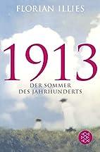1913: Der Sommer des Jahrhunderts…