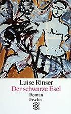 Der schwarze Esel by Luise Rinser