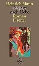 Die Jagd nach der Liebe by Heinrich Mann