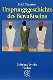 Neumann, Erich: Ursprungsgeschichte des Bewußtseins. ( Geist und Psyche).