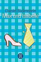 Max und Isabelle. Ein Liebesroman by Daniel…