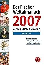 Der Fischer Weltalmanach 2007. Zahlen,…
