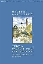 Türme, Paläste und Kathedralen. Eine…