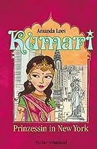 Kumari - Prinzessin in New York by Amanda…