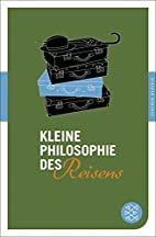 Kleine Philosophie des Reisens by Karen…